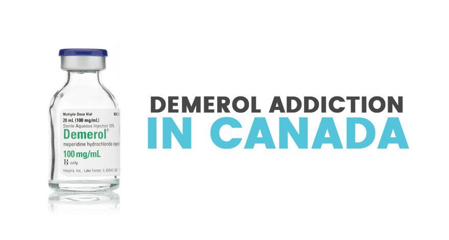 Demerol Addiction in Canada: Signs, Symptoms & Treatment